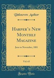 Harper's New Monthly Magazine, Vol. 63 by Unknown Author image
