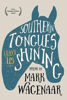 Southern Tongues Leave Us Shining by Mark Wagenaar image