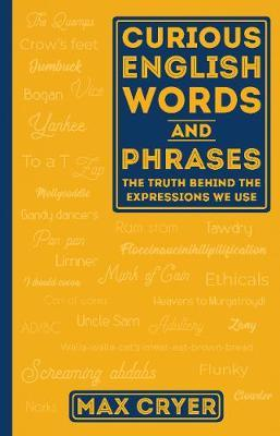 Curious English Words and Phrases by Max Cryer