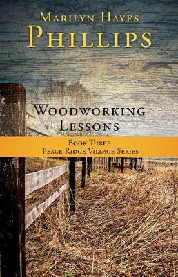 Woodworking Lessons by Marilyn Hayes Phillips