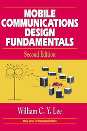 Mobile Communications Design Fundamentals by William C.Y. Lee