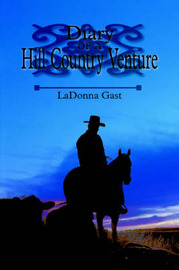 Diary of a Hill Country Venture by LaDonna Gast image
