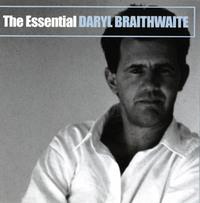 The Essential Daryl Braithwaite by Darryl Braithwaite