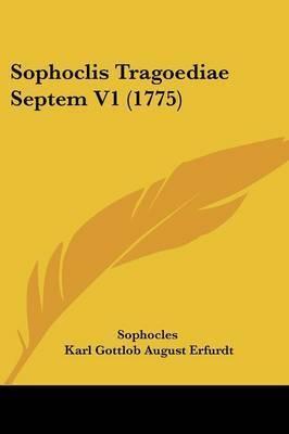 Sophoclis Tragoediae Septem V1 (1775) by Sophocles
