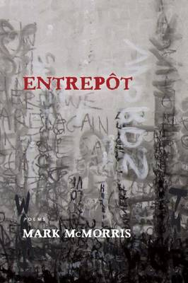 Entrepot by Mark McMorris