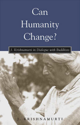 Can Humanity Change? by Jiddu Krishnamurti image