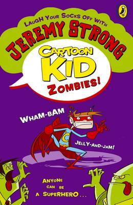 Cartoon Kid - Zombies! by Jeremy Strong