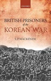 British Prisoners of the Korean War by S.P. Mackenzie