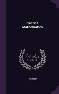 Practical Mathematics by John Perry image