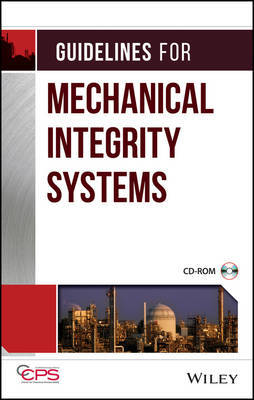 Guidelines for Mechanical Integrity Systems by CCPS
