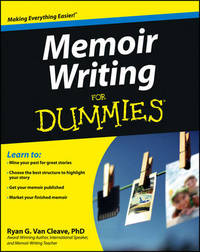 Memoir Writing For Dummies by Ryan G.Van Cleave