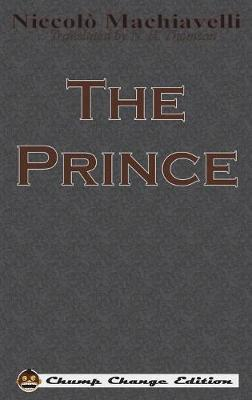 The Prince (Chump Change Edition) by Niccolo Machiavelli