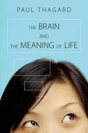 The Brain and the Meaning of Life by Paul Thagard image