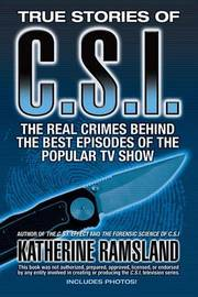True Stories of C.S.I. by Katherine Ramsland