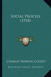 Social Process (1918) by Charles Horton Cooley