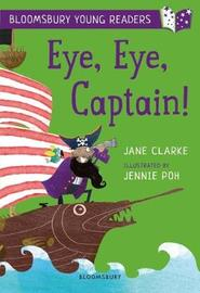 Eye, Eye, Captain! A Bloomsbury Young Reader by Jane Clarke