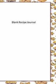 Blank Recipe Journal by R. Jain
