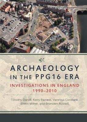 Archaeology in the PPG16 Era by Timothy Darvill image