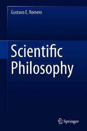 Scientific Philosophy by Gustavo E. Romero