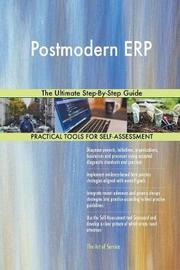 Postmodern Erp the Ultimate Step-By-Step Guide by Gerardus Blokdyk