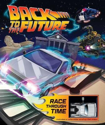 Back to the Future: Race Through Time by Marc Sumerak