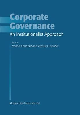 Corporate Governance: An Institutionalist Approach by Robert Cobbaut