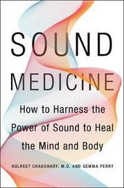 Sound Medicine by Kulreet Chaudhary