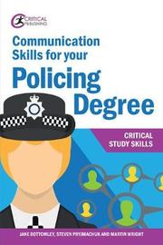 Communication Skills for your Policing Degree by Jane Bottomley