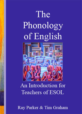 An Introduction to the Phonology of English for Teachers of ESOL by Ray Parker image