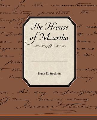 The House of Martha by Frank .R.Stockton image