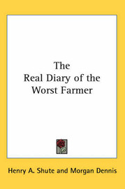 The Real Diary of the Worst Farmer by Henry A Shute image
