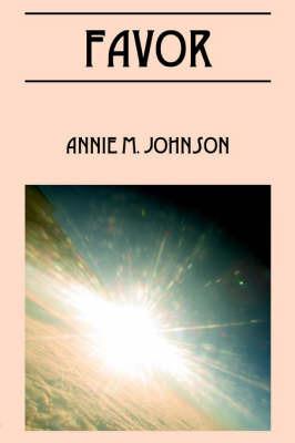 Favor by Annie , M. Johnson