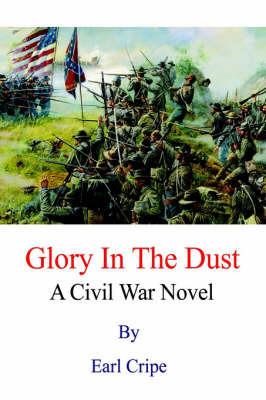 Glory In The Dust by Earl Cripe