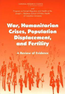 War, Humanitarian Crises, Population Displacement, and Fertility by Program on Forced Migration and Health at the Mailman School of Public Health of Columbia University