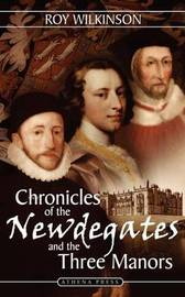 Chronicles of the Newdegates and the Three Manors by Roy Wilkinson image