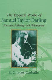 Tropical World of Samuel Taylor Darling by E. Chaves-Carballo image