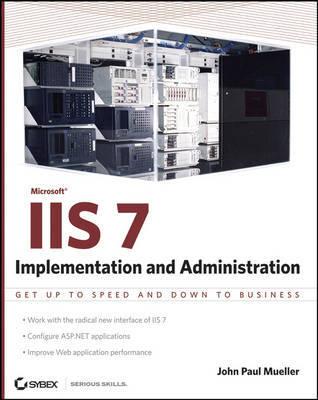 Microsoft IIS 7 Implementation and Administration by John Paul Mueller image