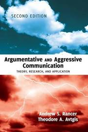 Argumentative and Aggressive Communication by Andrew S. Rancer image