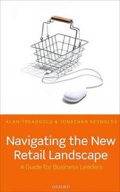 Navigating the New Retail Landscape by Alan Treadgold