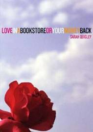 Love in a Bookstore or Your Money Back by Sarah Quigley image