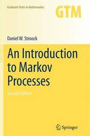 An Introduction to Markov Processes by Daniel W Stroock