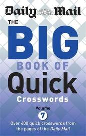 "Daily Mail Big Book of Quick Crosswords Volume 7 by ""Daily Mail"""