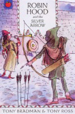 Robin Hood and the Silver Arrow by Tony Bradman