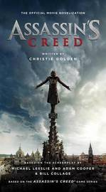 Assassin's Creed: The Official Movie Novelization by Christie Golden