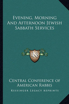 Evening, Morning and Afternoon Jewish Sabbath Services by Central Conference of American Rabbis image