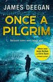Once A Pilgrim by James Deegan