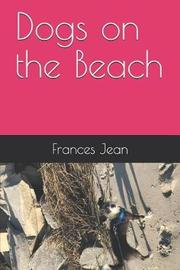 Dogs on the Beach by Frances Jean image