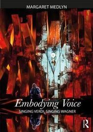 Embodying Voice by Margaret Medlyn