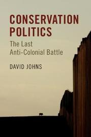 Conservation Politics by David Johns