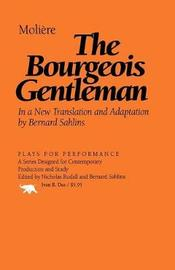 The Bourgeois Gentleman by . Moliere